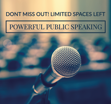Don't miss out! Limited spaces left. POWERFUL PUBLIC SPEAKING